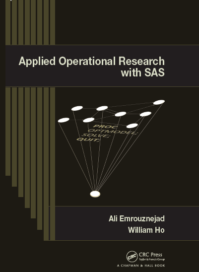 Applied Operational Research with SAS… Authors: Ali Emrouznejad, William Ho