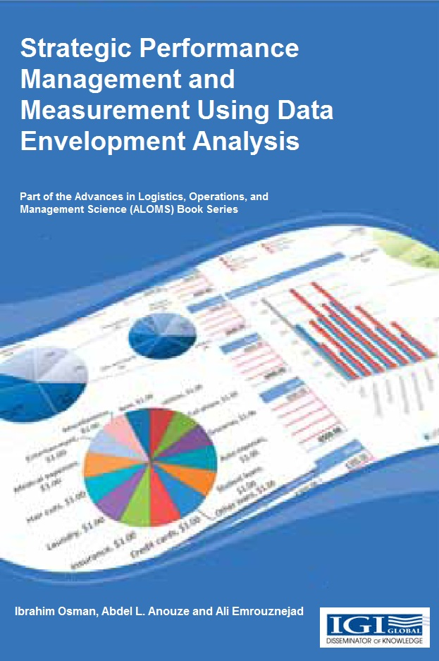 Strategic Measurement and Management Performance using Data Envelopment Analysis: Theory and Applications … Edited By Ibrahim H. Osman, Abdel Latef Anouze and Ali Emrouznejad